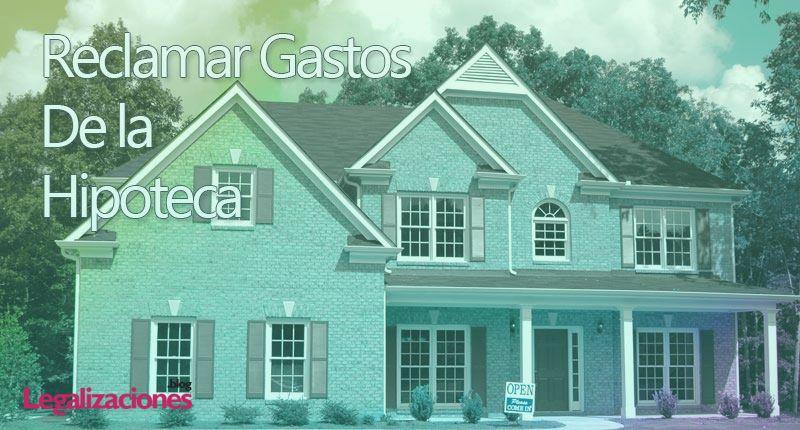¿Cómo reclamar tus gastos de hipoteca? Fácil y online